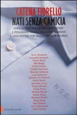 Nati senza camicia by Catena Fiorello