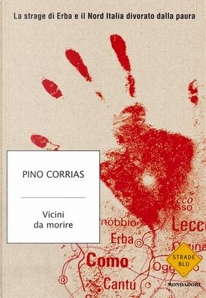 Vicini da morire by Pino Corrias
