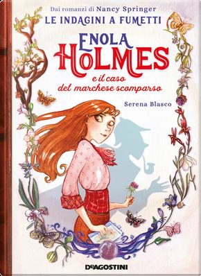 Enola Holmes e il caso del marchese scomparso by Serena Blasco