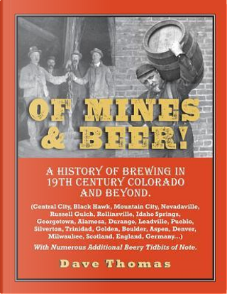 Of Mines and Beer! by Dave Thomas