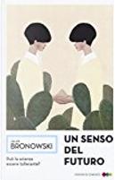 Un senso del futuro by Jacob Bronowski