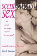 Scentsational Sex by Alan Hirsch