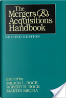 The Mergers and Acquisitions Handbook by Martin Sikora, Milton L. Rock, Robert H. Rock