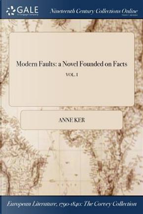 Modern Faults by Anne Ker