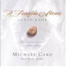 A Fragile Stone Audio Book by Michael Card