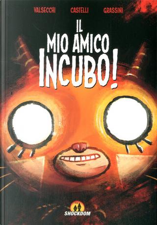 Il Mio Amico Incubo! by Tommaso Valsecchi