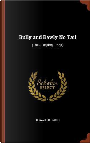 Bully and Bawly No Tail by Howard R. Garis