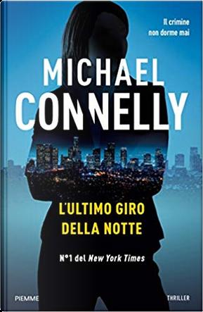 L'ultimo giro della notte by Michael Connelly