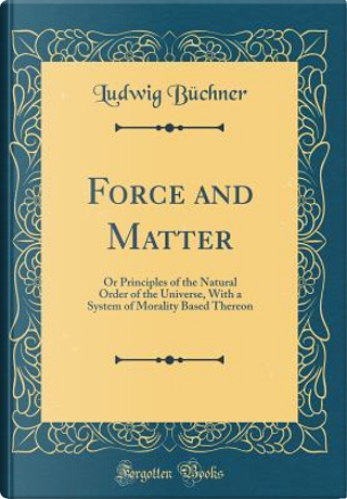 Force and Matter by Ludwig Büchner