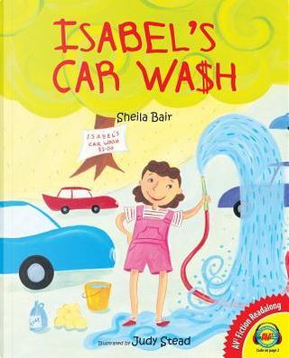 Isabel's Car Wa$h by Sheila Bair