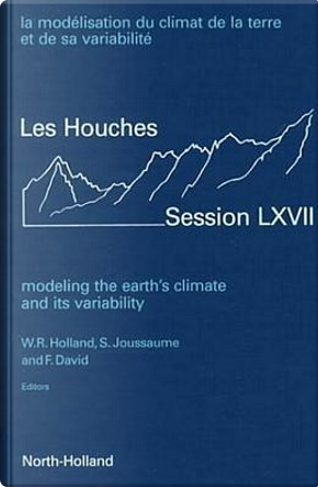 Modeling the Earth's Climate and its Variability by W.R. Holland