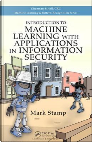 Introduction to Machine Learning with Applications in Information Security by Mark Stamp