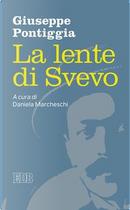 La lente di Svevo by Giuseppe Pontiggia
