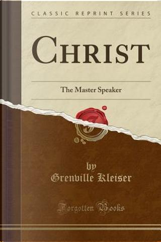 Christ by Grenville Kleiser