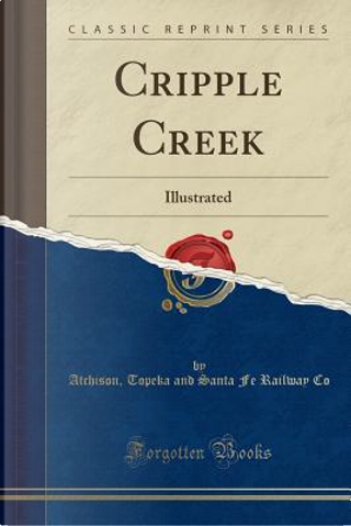Cripple Creek by Atchison Topeka And Santa Fe Railwa Co