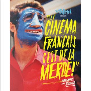 """""""Le cinéma français c'est de la merde !"""" by Rurik Sallé"""