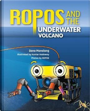 Ropos and the Underwater Volcano by Dana Manalang