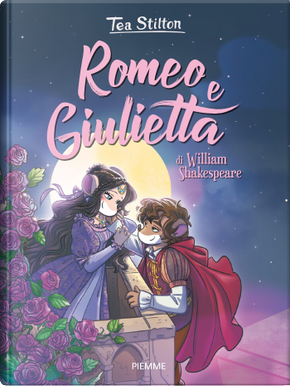 Romeo e Giulietta by Tea Stilton