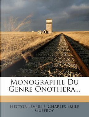 Monographie Du Genre Onothera. by Hector L Veill