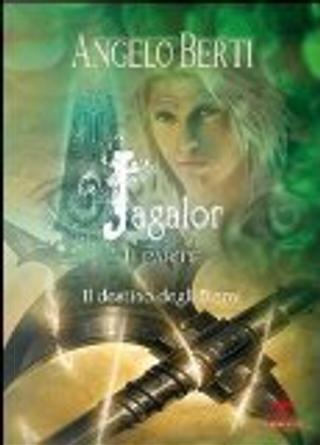 Jagalor. Il destino degli Eterni by Angelo Berti