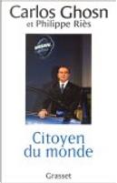 Citoyen du monde by Carlos Ghosn, Philippe Riès