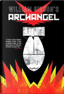 William Gibson's Archangel by William Gibson