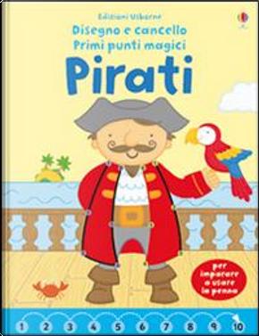 Pirati. Disegno e cancello. Primi punti magici. Ediz. illustrata. Con gadget by FELICITY BROOKS