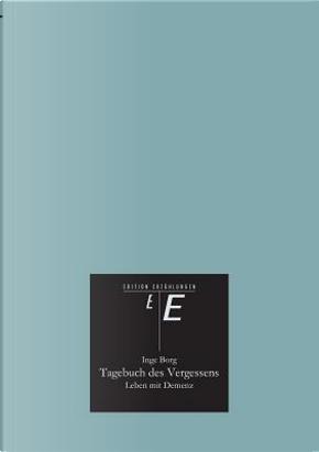 Tagebuch des Vergessens by Inge Borg