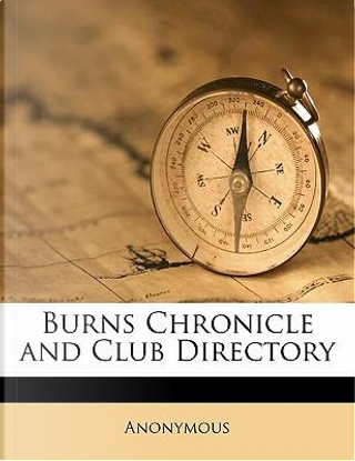 Burns Chronicle and Club Directory by ANONYMOUS