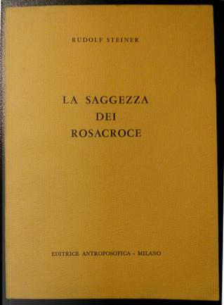 La saggezza dei Rosacroce by Rudolf Steiner