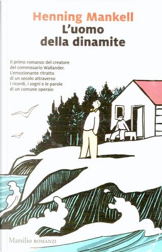 L'uomo della dinamite by Henning Mankell