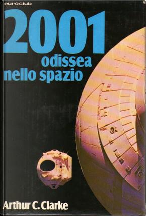 2001: Odissea nello spazio by Arthur C. Clarke