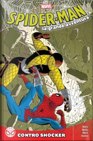 Spider-Man - La grande avventura Vol. 6 by Len Wein, Mark Waid, Zeb Wells