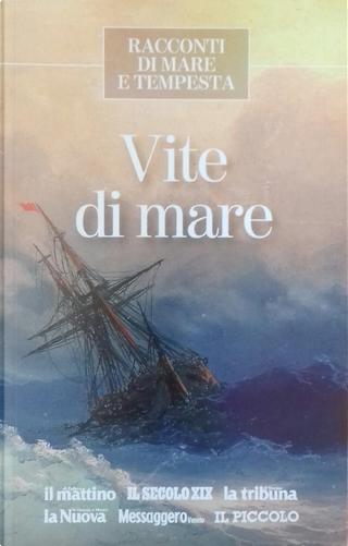 Vite di mare by Daniel Defoe, Honoré de Balzac, Joseph Conrad