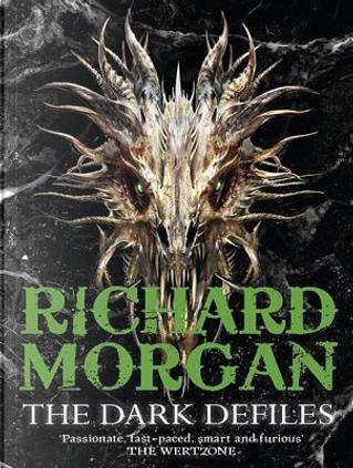 The Dark Defiles by Richard K Morgan