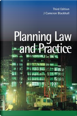 Planning Law and Practice by Cameron Blackhall