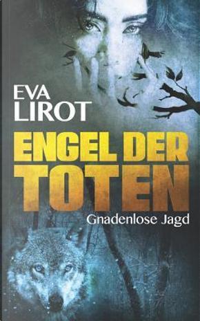 Engel der Toten by Eva Lirot