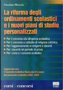 La riforma degli ordinamenti scolastici e i nuovi piani di studio personalizzati by Sebastiano Moncada
