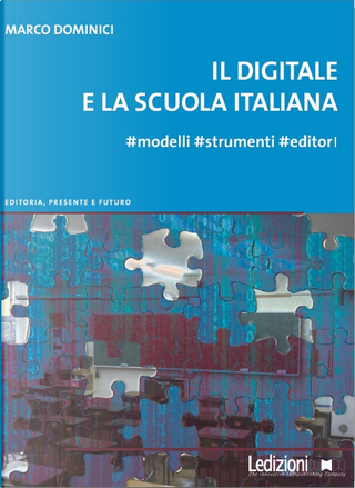 Il digitale e la scuola italiana by Marco Dominici