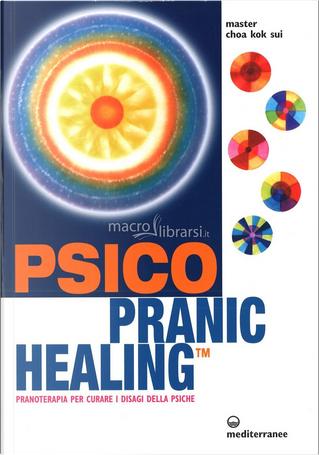Psico Pranic Healing by Choa Kok Sui