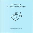 Le Venezie di Vanni Scheiwiller by Alessandro Scarsella