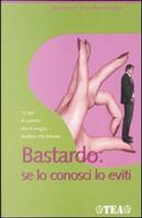 Bastardo: se lo conosci lo eviti by Beatrice Poschenrieder