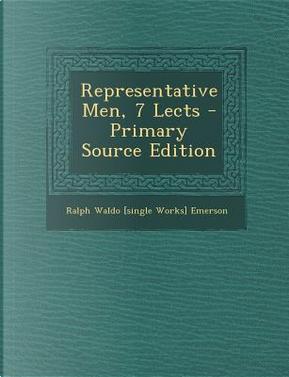 Representative Men, 7 Lects by Ralph Waldo [Single Works] Emerson