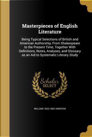 MASTERPIECES OF ENGLISH LITERA by William 1833-1892 Swinton