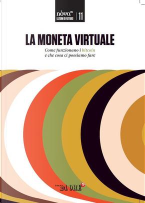 Lezioni di futuro - vol. 11 by Alberto Magnani, Alessandro Longo, Gabriele Domenichini, Giacomo Zucco, Massimo Chiariatti, Stefano Capaccioli