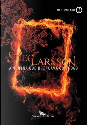 A menina que brincava com fogo by Stieg Larsson