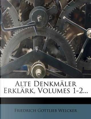 Alte Denkmäler by Friedrich Gottlieb Welcker