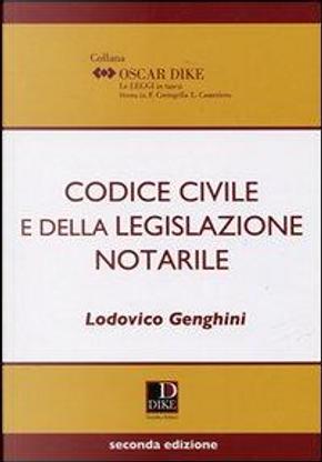 Codice civile e della legislazione notarile by Lodovico Genghini