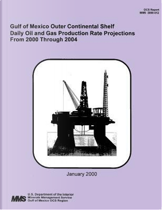 Gulf of Mexico Outer Continental Shelf Daily Oil and Gas Production Rate Projections from 2000 Thorugh 2004 by U.S. Department of the Interior