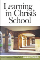 Learning in Christ's School by Ralph Venning